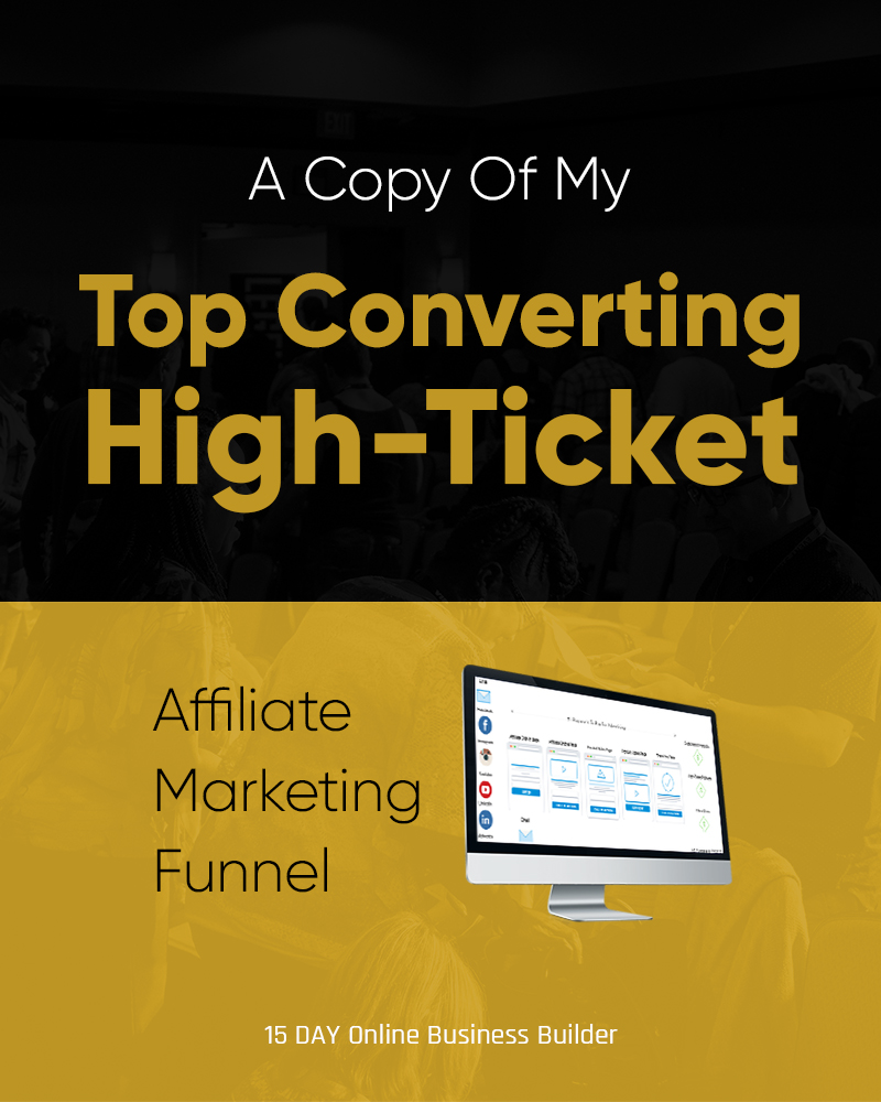A Copy Of My Top Converting High-Ticket Affiliate Marketing Funnel